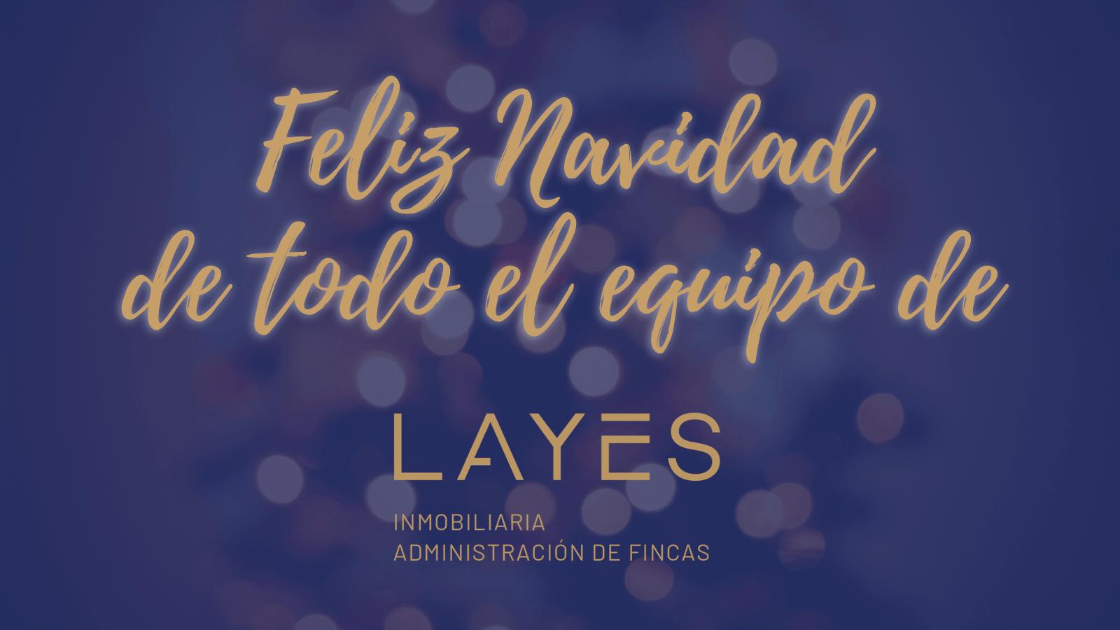Fincas Layes les desea unas Felices Fiestas y Próspero Año Nuevo